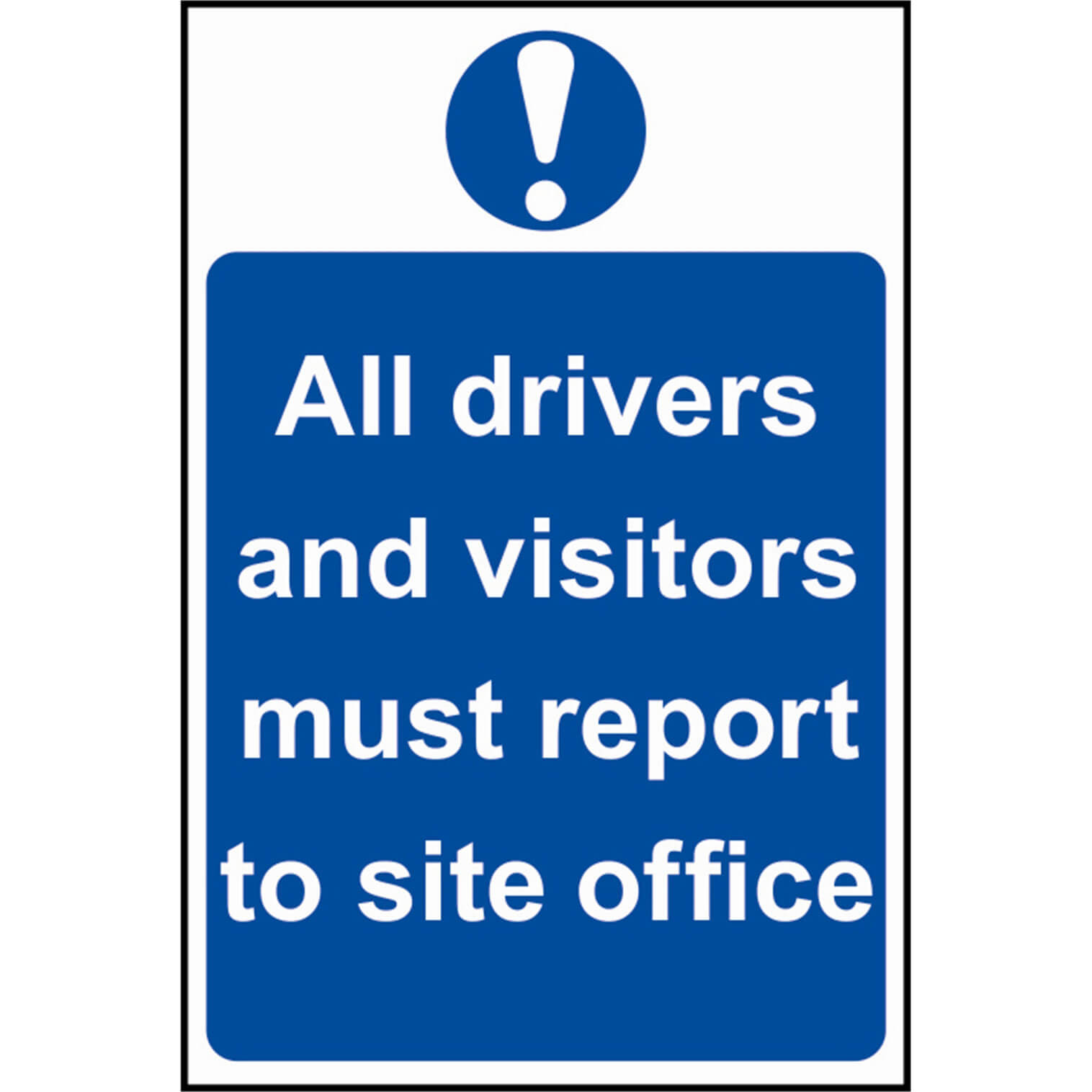 Image of Scan All Drivers & Visitors Must Report To Site Office Sign 400mm 600mm Standard