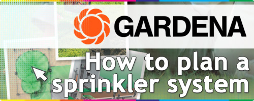 Gardena Sprinkler System How to Plan