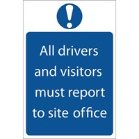 Draper All Drivers & Visitors Must Report To Site Office Sign