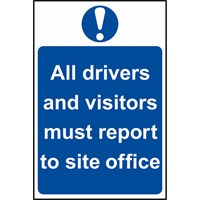 Scan All Drivers and Visitors Must Report To Site Office Sign